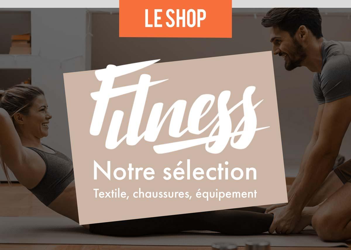Notre sélection Fitness sur Le Shop